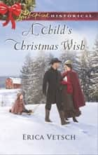 A Child's Christmas Wish ebook by Erica Vetsch