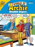 World of Archie Double Digest #22 ebook by George Gladir, Craig Boldman, Pat Kennedy, Dan, DeCarlo,Various