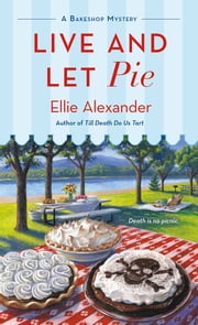 Live and Let Pie ebook by Ellie Alexander
