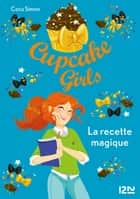 Cupcake Girls - tome 4 - La recette magique ebook by Coco SIMON