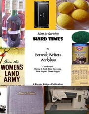 How to Survive Hard Times ebook by Berwick Writers Workshop