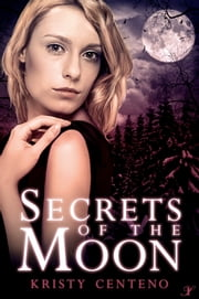 Secrets of the Moon ebook by Kristy Centeno