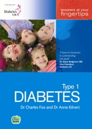 Type 1 Diabetes: Answers at your fingertips ebook by Charles Fox,Anne Kilvert