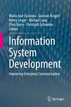 Information System Development ebook by Henry Linger,Michael Lang,Chris Barry,Christoph Schneider,Maria Jose Escalona,Gustavo Aragon