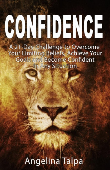 Confidence - Self-help, #1 ebook by Angelina Talpa