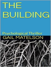 The Building: Hidden Deep Within ebook by Gail Matelson