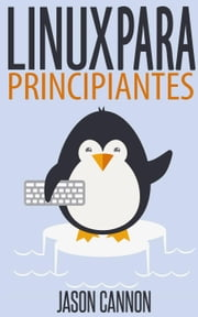 Linux para principiantes ebook by Jason Cannon