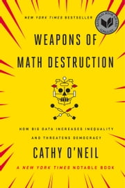 Weapons of Math Destruction - How Big Data Increases Inequality and Threatens Democracy ebook by Kobo.Web.Store.Products.Fields.ContributorFieldViewModel