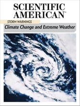 Storm Warnings: Climate Change and Extreme Weather ebook by Scientific American Editors