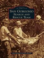 San Gorgonio Search and Rescue Team ebook by Bob Blanck,Bob Lehmann