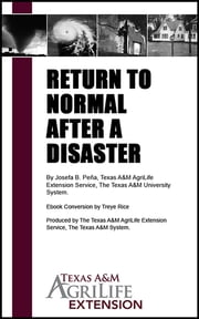 Return to Normal After a Disaster ebook by Texas A&M AgriLife Extension Service