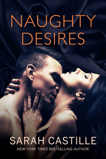 Naughty Desires ebook by Sarah Castille