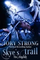 Skye's Trail ebook by Jory Strong