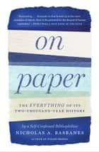 On Paper ebook by Nicholas A. Basbanes