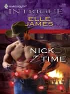 Nick of Time ebook by Elle James