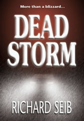 Dead Storm ebook by Richard Seib