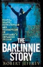 The Barlinnie Story ebook by Robert Jeffrey