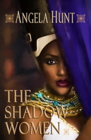 The Shadow Women ebook by Angela Hunt