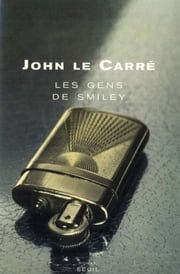 Les Gens de Smiley ebook by John Le Carré