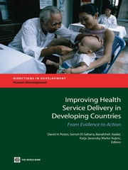 Improving Health Service Delivery in Developing Countries ebook by Peters, David H.
