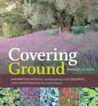 Covering Ground ebook by Barbara W. Ellis