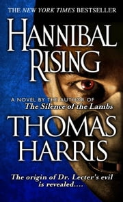 Hannibal Rising ebook by Thomas Harris