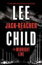 The Midnight Line - A Jack Reacher Novel eBook par Lee Child
