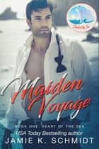 Maiden Voyage ebook by Jamie K. Schmidt