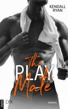 The Play Mate ebook by Kendall Ryan