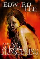 Going Monstering ebook by Edward Lee