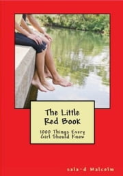 The Little Red Book: 1000 things every girl should know ebook by Sala-d Malcolm