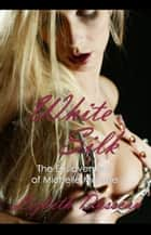 White Silk ebook by Lizbeth Dusseau