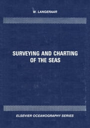 Surveying and Charting of the Seas ebook by Langeraar, W.