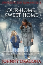 Our Home Sweet Home ebook by Johnny Dragona