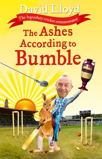 The Ashes According to Bumble 電子書 by David Lloyd