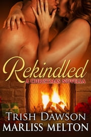 Rekindled, A Christmas Novella ebook by Marliss Melton