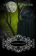The Vampire Legacy (The Vampire Pirate Saga: Book Four) ebook by Lynette Ferreira