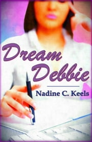 Dream Debbie ebook by Nadine C. Keels