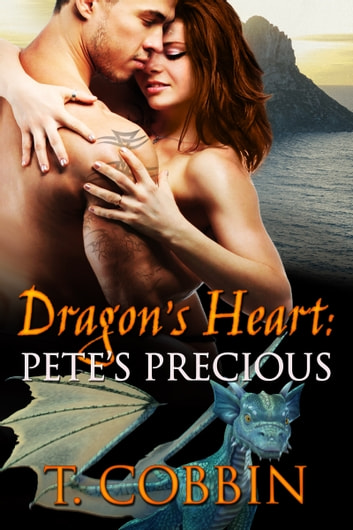 Dragon's Heart: Pete's Precious ebook by T. Cobbin