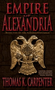 Empire of Alexandria ebook by Thomas K. Carpenter