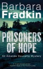 Prisoners of Hope - An Amanda Doucette Mystery ebook by Barbara Fradkin
