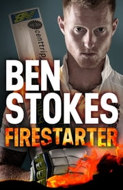 Firestarter ebook by Ben Stokes
