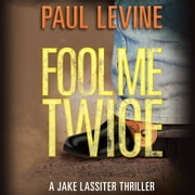 Fool Me Twice audiobook by Paul Levine