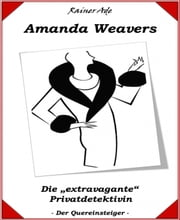 Amanda Weavers - Die extravagante Privatdetektivin ebook by Rainer Ade