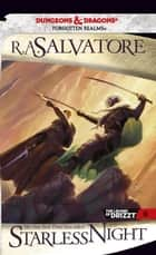 Starless Night - The Legend of Drizzt, Book VIII ebook by R.A. Salvatore
