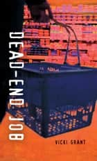 Dead End Job ebook by Vicki Grant
