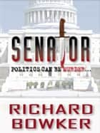 Senator ebook by Richard Bowker