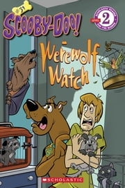 Scholastic Reader Level 2: Scooby-Doo on Werewolf Watch ebook by Sonia Sander,Duendes Del Sur