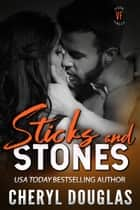 Sticks and Stones (Small Town Rockstar Romance) ebook by Cheryl Douglas