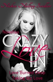 Crazy In Love Novellas ebook by Nickie Nalley Seidler